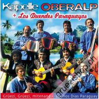 Kapelle Oberalp + Los Duenes Paraguayos - Grüezi, Grüezi, mitenand - Buenos Dias Paraguay