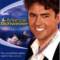Marcel Schweizer - Du schaffst alles, wenn Du liebst