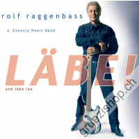 Rolf Raggenbass + Country Heart Band - Läbe und läbe laa