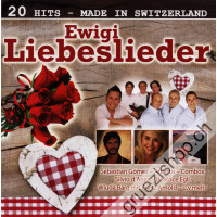 Ewigi Liebeslieder (20 Hits - Made in Switzerland)