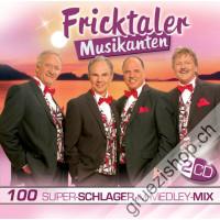 Fricktaler Musikanten - 100 Super-Schlager im Medley-Mix