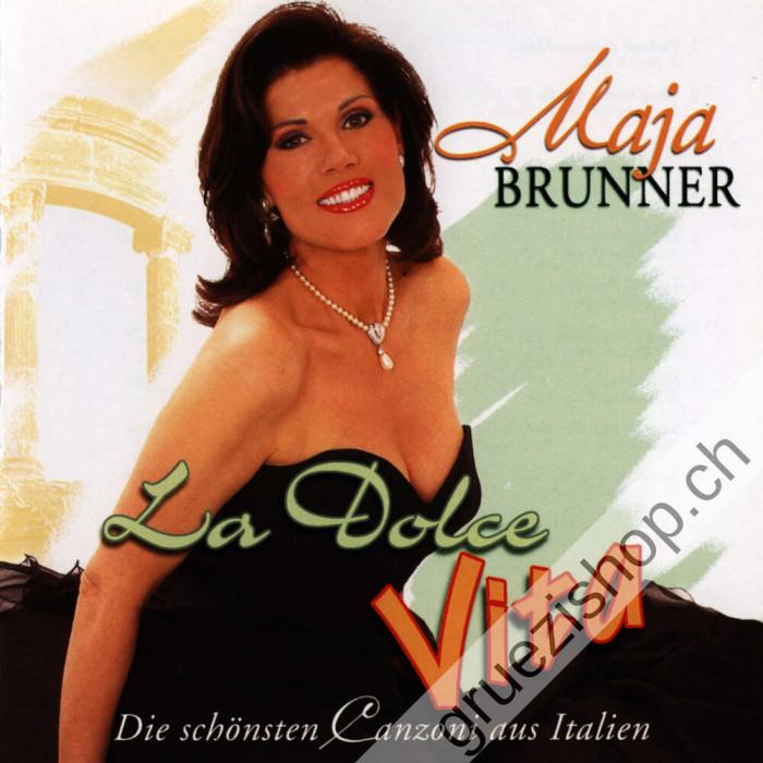 Maja Brunner - La Dolce Vita - Die schönsten Canzoni aus Italien