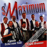 Kapelle Echo vom Tödi & Kapelle Carlo Brunner - s'Maximum