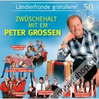 Zwüschehalt mit em Peter Grossen - Ländlerfründe gratuliere!