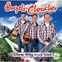 Örgeli-Chracher - Ufem Wäg zum Ziel