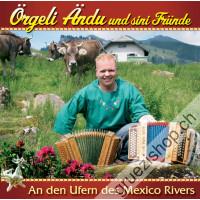 Örgeli Ändu und sini Fründe - An den Ufern des Mexico Rivers