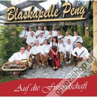 Blaskapelle Peng - Auf die Freundschaft (20 Jahre)