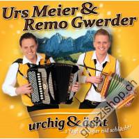 Urs Meier & Remo Gwerder - urchig & ächt