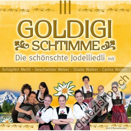 Diverse - GOLDIGI SCHTIMME - Die schönschte Jodelliedli