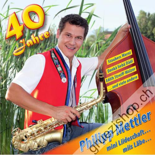 Philipp Mettler - 40 Jahre - mini Liideschaft...miis Läbe...