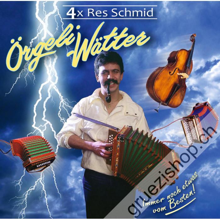 Res Schmid - Örgeli-Wätter