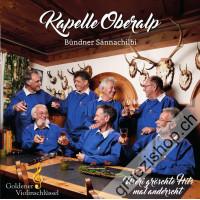 Kapelle Oberalp - Bündner Sännachilbi - üseri gröschte Hits mal anderscht