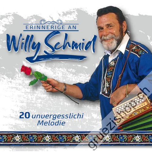 Willy Schmid - Erinnerige - 20 unvergesslichi Melodie