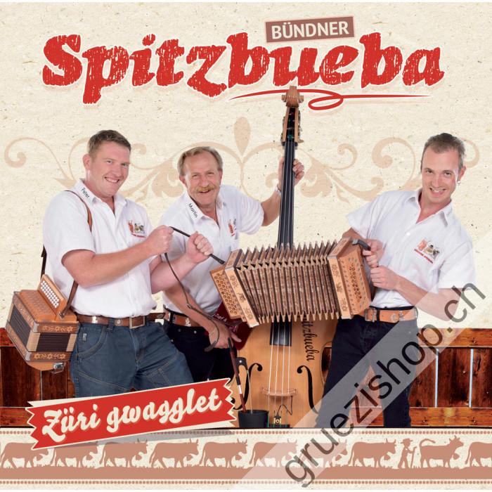 Bündner Spitzbueba - Züri gwagglet