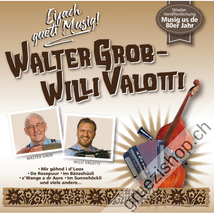 Walter Grob - Willi Valotti - Eifach gueti Musig!