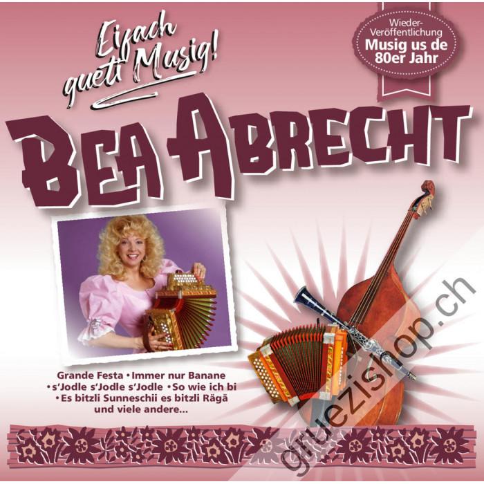 Bea Abrecht - Eifach gueti Musig