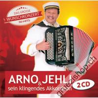 Arno Jehli & sein klingendes Akkordeon - Das grosse Wunschkonzert (30 Hits)