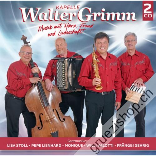Kapelle Walter Grimm - Musik mit Härz, Freud und Liideschaft!